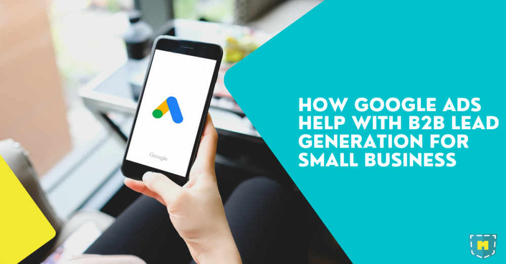 how-google-ads-help-with-b2b-lead-generation-for-small-business
