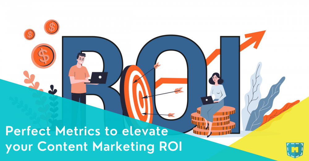 Perfect metrics to elevate your b2b content marketing ROI