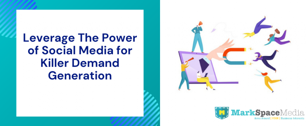 Leverage The Power of Social Media for Killer Demand Generation